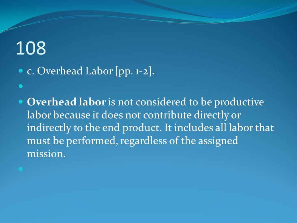 108 c. Overhead Labor [pp. 1-2].